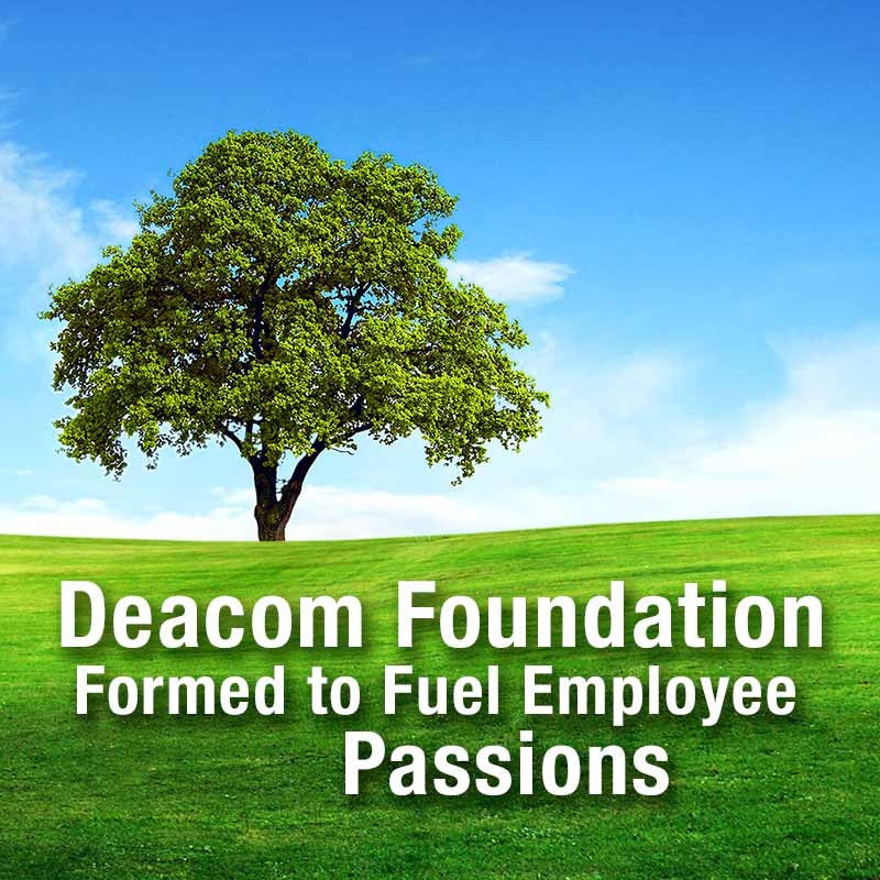 Deacom Foundation Fuels Employee Passions