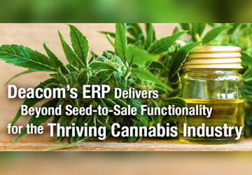 Deacom's ERP Delivers Beyond Seed-to-Sale Functionality for the Thriving Cannabis Industry