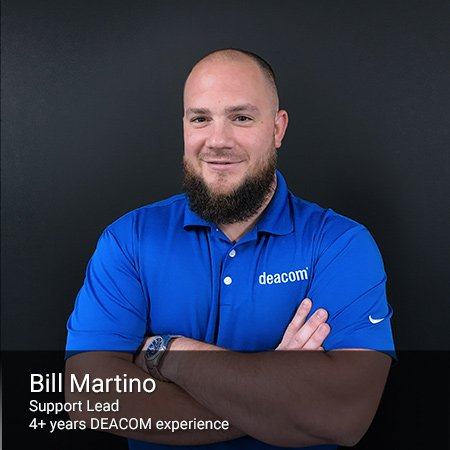 DEACOM Support Team - Bill Martino