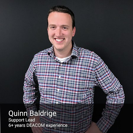 DEACOM Support Team - Quinn Baldrige